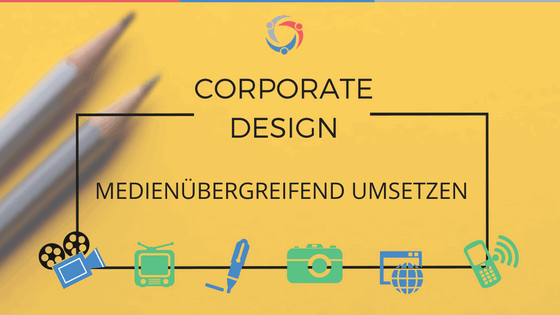 Corporate Design medienübergreifend darstellen