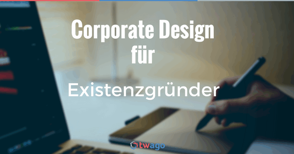 Corporate Design Entwickeln | Corporate Design Fur Existenzgrunder So Geht S Twago